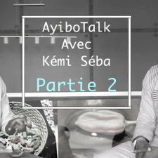 AyiboTalk avec Kémi Séba (Partie 2)