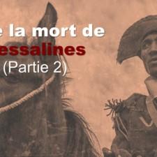 Dire la mort de Dessalines (Partie 2)